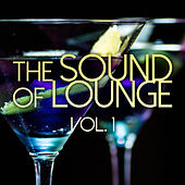 The Sound of Lounge Vol. 1 by Various Artists
