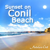 Andalucía Chill - Sunset on Conil Beach by Various Artists