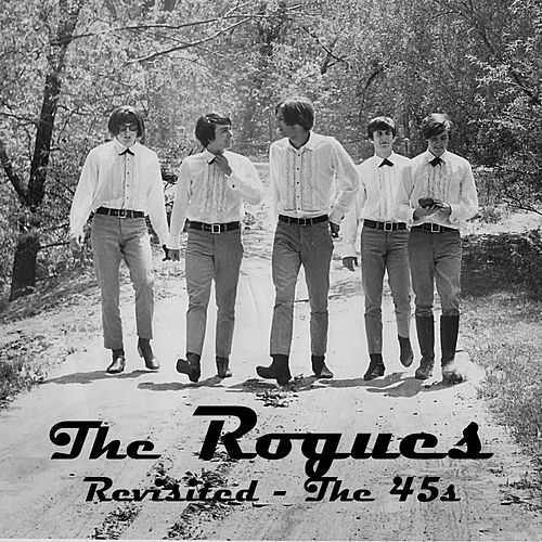 Revisited - The 45s by The Rogues (Celtic)