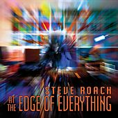 At the Edge of Everything (Live In Netherlands) von Steve Roach