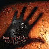 Journey of One (the Tribal Ambient Era - Live 1996) by Steve Roach