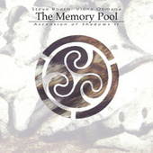 The Memory Pool (Ascension of Shadows ii) by Steve Roach