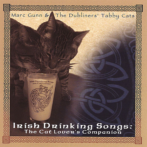 Irish Drinking Songs: the Cat Lover's Companion by Marc Gunn