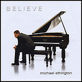Believe by Michael Ethington