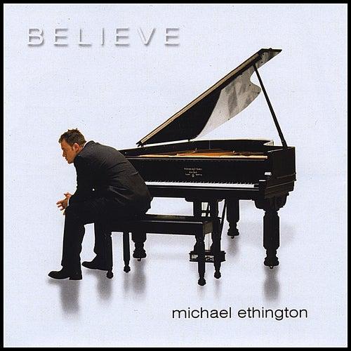 Believe by Michael Ethington