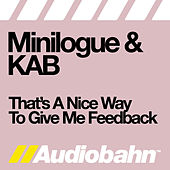 That's A Nice Way To Give Me Feedback by Minilogue