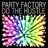 Do The Hustle by Party Factory