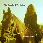 The Memoirs Of An Outlaw by Abigail Hopkins
