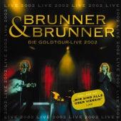 Die Goldtour -Live 2002 by Brunner & Brunner