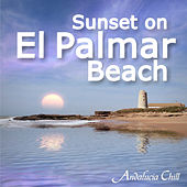 Andalucía Chill - Sunset on El Palmar Beach by Various Artists