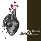 Mr. Browns Darkside by Mark Macminn