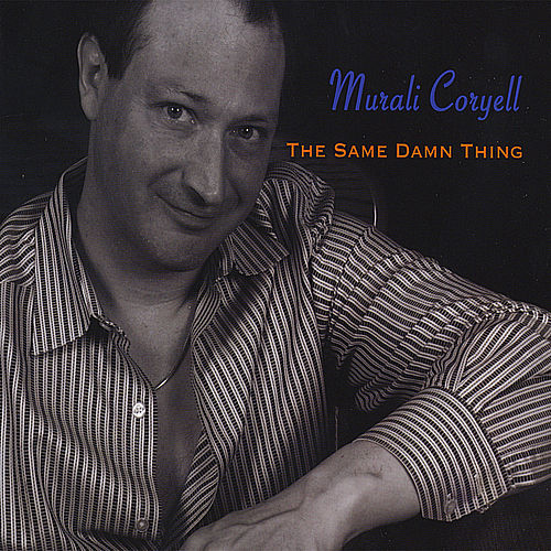 The Same Damn Thing by Murali Coryell