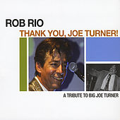 Thank You, Joe Turner! by Rob Rio