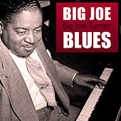Big Joe Blues by Big Joe Turner