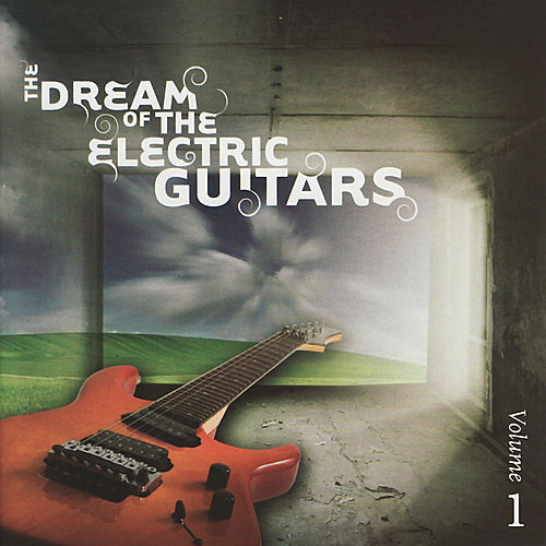The Dream of the Electric Guitars, Volume 1 by Various Artists