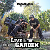 Live in the Garden by Mendo Dope