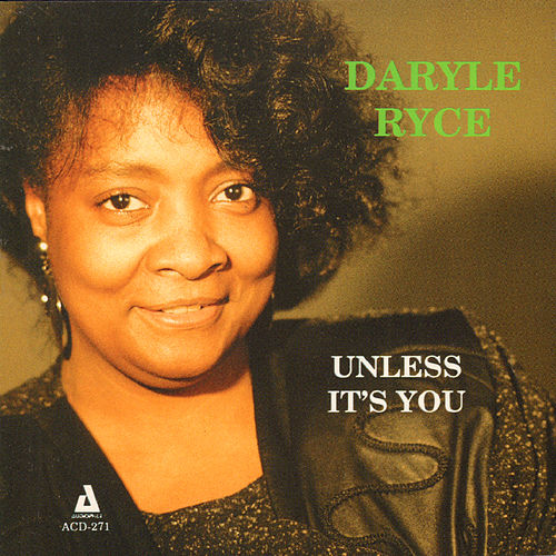 Unless It's You by Daryle Ryce