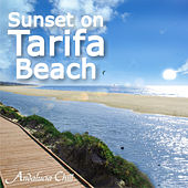 Andalucía Chill - Sunset on Tarifa Beach by Various Artists