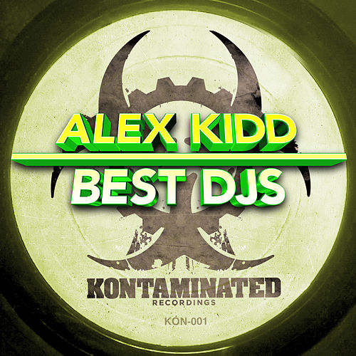 Best Djs by Alex Kidd