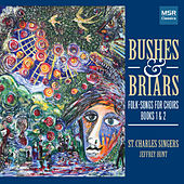 Bushes & Briars: Folk-Songs for Choirs, Books I and II [Oxford] by St. Charles Singers