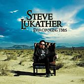 Ever Changing Times by Steve Lukather