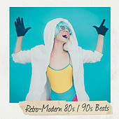 Retro-Modern 80s / 90s Beats by Various Artists