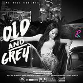 Old and Grey by Patrice Roberts