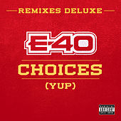 Choices (Yup) Remixes (Deluxe) von E-40