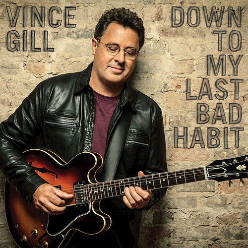 Down To My Last Bad Habit by Vince Gill