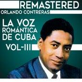 La voz romántica de Cuba, Vol. 3 by Orlando Contreras