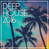 Deep House 2016 by Best Of Deep House