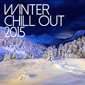 Winter Chill Out 2015 by Various Artists
