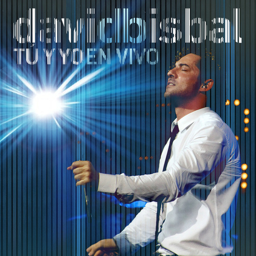 Tú Y Yo En Vivo by David Bisbal