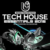 Undercool Tech House Essentials 2015 - EP by Various Artists