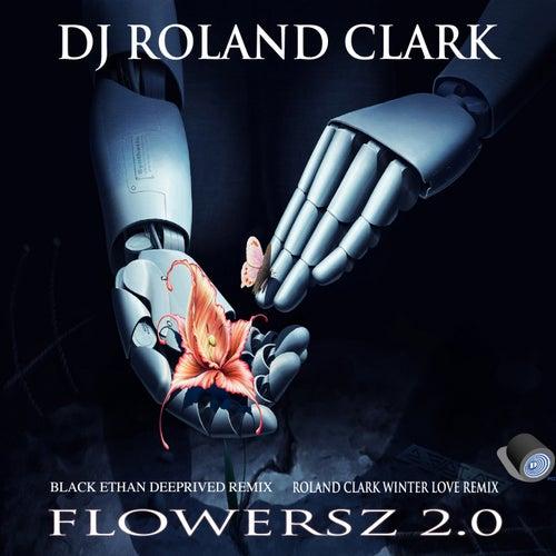 Flowersz 2.0 by DJ Roland Clark