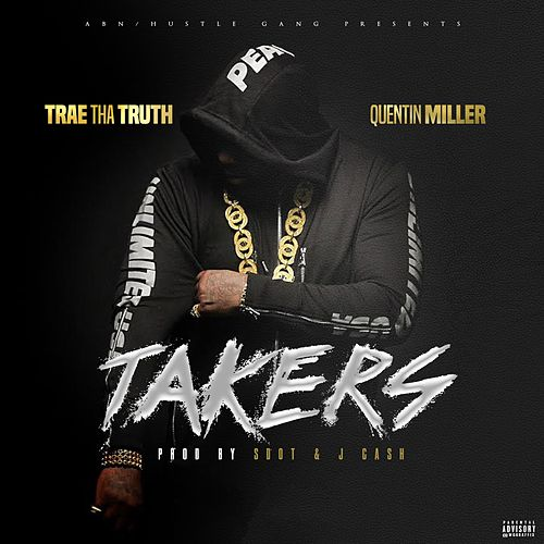 Takers (feat. Quentin Miller) - Single by Trae