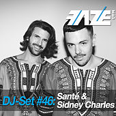Faze DJ Set #46: Santé & Sidney Charles by Various Artists