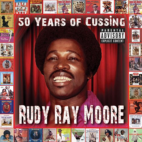 50 Years Of Cussing by Rudy Ray Moore