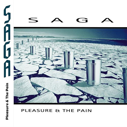 Pleasure And The Pain (2015 Edition) by Saga