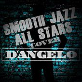 Smooth Jazz All Stars Cover D'Angelo by Smooth Jazz Allstars