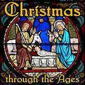 Christmas Through the Ages by Various Artists