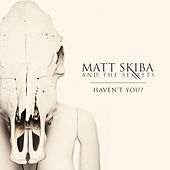 Haven't You? EP by Matt Skiba