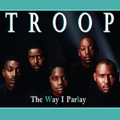 The Way I Parlay by Troop