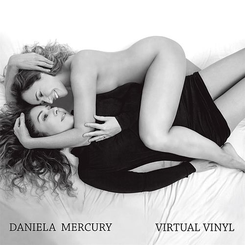 Virtual Vinyl by Daniela Mercury