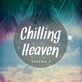 Chilling Heaven, Vol. 2 (Smooth & Peaceful Chill Out Tunes) by Various Artists