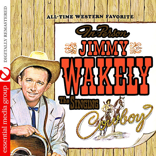 The Singing Cowboy (Digitally Remastered) by Jimmy Wakely