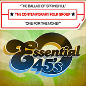 The Ballad of Springhill / One for the Money (Digital 45) by The Contemporary Folk Group