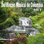Del Rincón Musical de Colombia, Vol. 2 by Various Artists