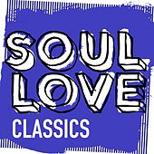 Soul Love Classics - EP by Various Artists