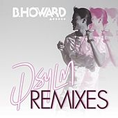 DSYLM: Remixes (feat. BK Brasco) by B. Howard